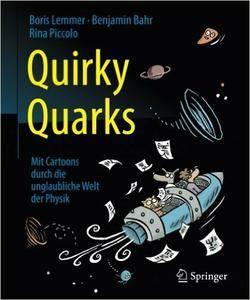 Quirky Quarks: Mit Cartoons durch die unglaubliche Welt der Physik (repost)