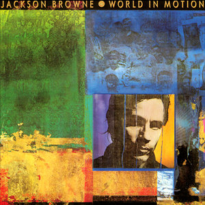 Jackson Browne - World In Motion (1989/2013) [Official Digital Download 24bit/96kHz]