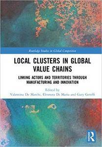 Local Clusters in Global Value Chains: Linking Actors and Territories Through Manufacturing and Innovation