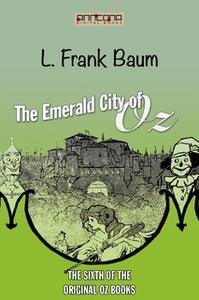 «The Emerald City of Oz (OZ #6)» by L. Frank Baum