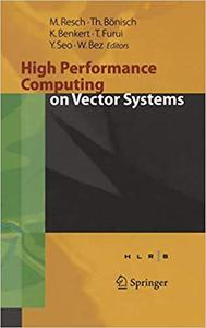 High Performance Computing on Vector Systems 2005: Proceedings of the High Performance Computing Center Stuttgart, March