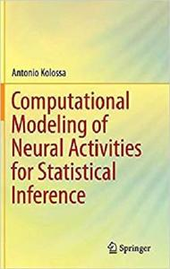 Computational Modeling of Neural Activities for Statistical Inference [Repost]