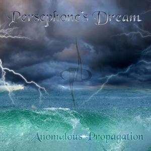 Persephone's Dream - Anomalous Propagation (2019)