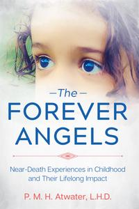 The Forever Angels Near Death Experiences in Childhood and Their Lifelong Impact