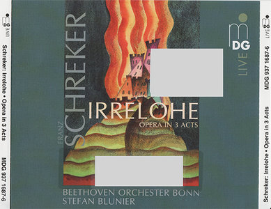 "Franz Schreker - BOB, Blunier - Irrelohe, Opera In 3 Acts (2011, MDG ""Live"" # 937 16) {Hybrid-SACD // ISO & HiRes FLAC} [RE-UP]"