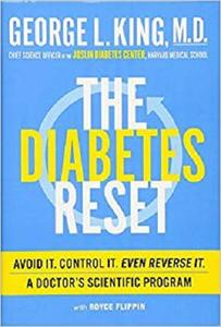 The Diabetes Reset: Avoid It. Control It. Even Reverse It. A Doctor's Scientific Program [Repost]