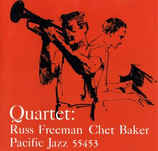Chet Baker - Quartet with Russ Freeman (1956) {Pacific Jazz}