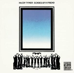 McCoy Tyner - Echoes of a Friend (1972) [Reissue 1991]