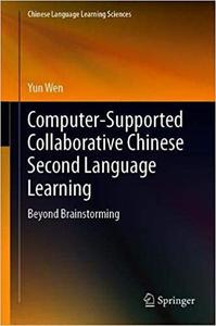 Computer-Supported Collaborative Chinese Second Language Learning: Beyond Brainstorming