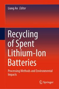 Recycling of Spent Lithium-Ion Batteries: Processing Methods and Environmental Impacts