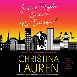 Josh and Hazel's Guide to Not Dating [Audiobook]
