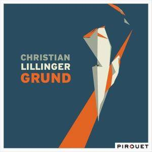 Christian Lillinger - Grund (2015) {Pirouet}