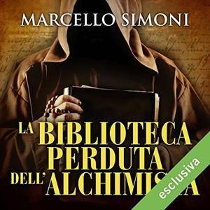 Marcello Simoni - La biblioteca perduta dell'alchimista (Il mercante di libri maledetti 2) [Audiobook]