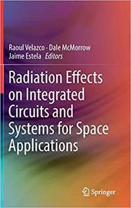 Radiation Effects on Integrated Circuits and Systems for Space Applications