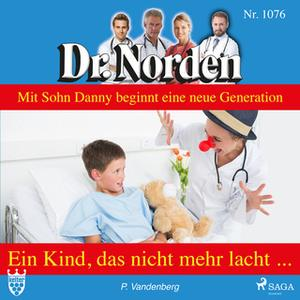 «Dr. Norden - Nr. 1076: Ein Kind, das nicht mehr lacht ...» by Patricia Vandenberg