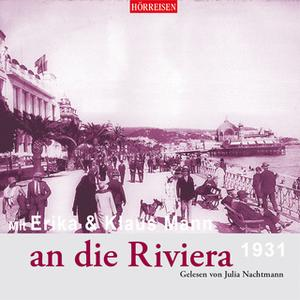 «Mit Erika und Klaus Mann an die Riviera» by Klaus Mann,Erika Mann
