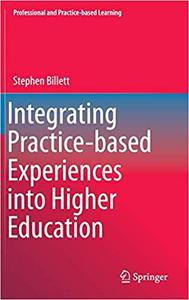 Integrating Practice-based Experiences into Higher Education