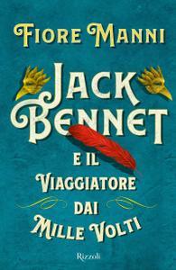 Fiore Manni - Jack Bennet e il viaggiatore dai mille volti
