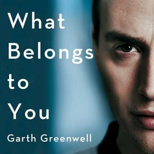 «What Belongs to You» by Garth Greenwell