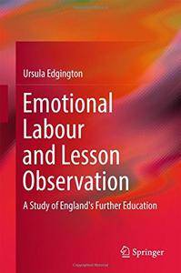 Emotional Labour and Lesson Observation: A Study of England's Further Education