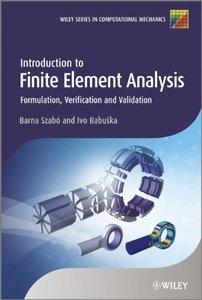 Introduction to Finite Element Analysis: Formulation, Verification and Validation