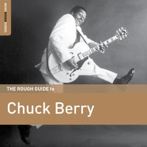 Chuck Berry - The Rough Guide To Chuck Berry (2018)