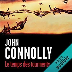 """John Connolly, """"Le temps des tourments"""""""