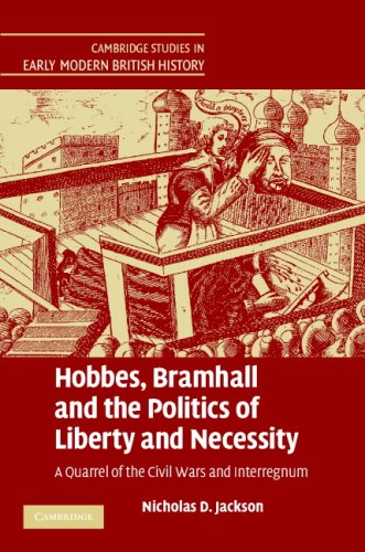 Hobbes, Bramhall and the Politics of Liberty and Necessity by Nicholas D. Jackson