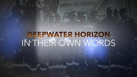 Deepwater Horizon: In Their Own Words (2019)