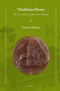 Vladislaus Henry: The Formation of Moravian Identity (repost)