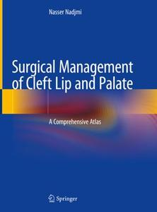 Surgical Management of Cleft Lip and Palate: A Comprehensive Atlas