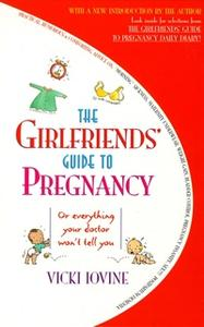 «The Girlfriends' Guide to Pregnancy» by Vicki Iovine