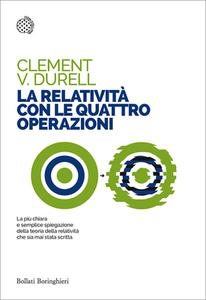 Clement V. Durell - La relatività con le quattro operazioni (2016)