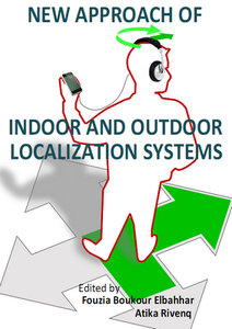 """""""New Approach of Indoor and Outdoor Localization Systems"""" ed. by Fouzia Boukour Elbahhar and Atika Rivenq"""