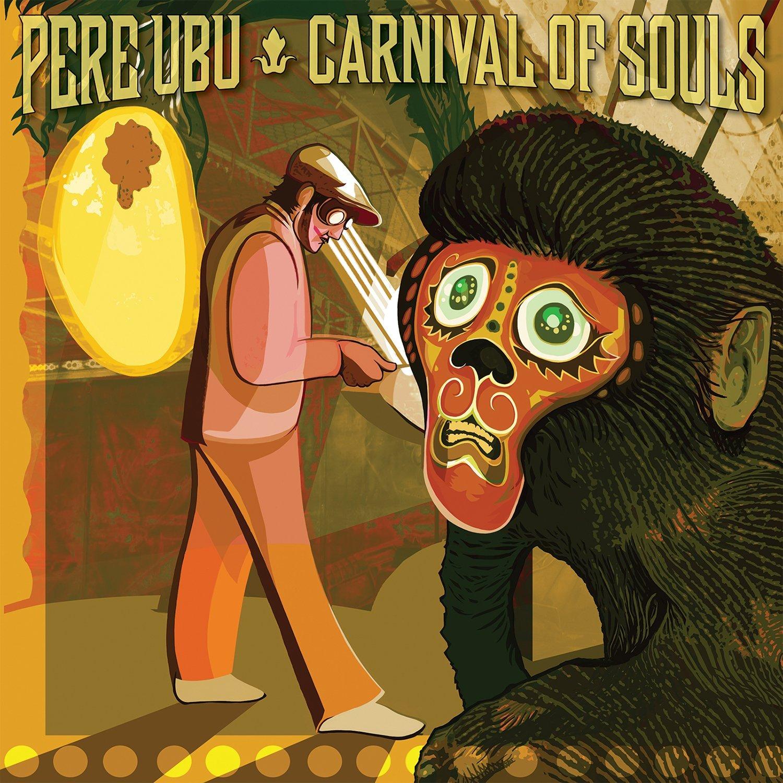 Pere Ubu - Carnival of Souls (2014)
