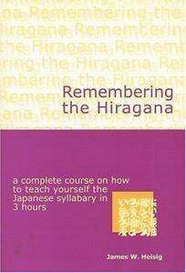 Remembering the Kana: The Hiragana / The Katakana (Repost)
