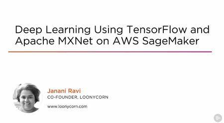Deep Learning Using TensorFlow and Apache MXNet on AWS Sagemaker