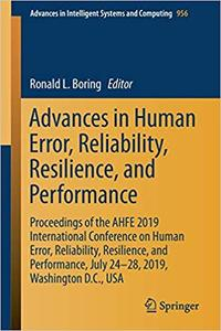 Advances in Human Error, Reliability, Resilience, and Performance