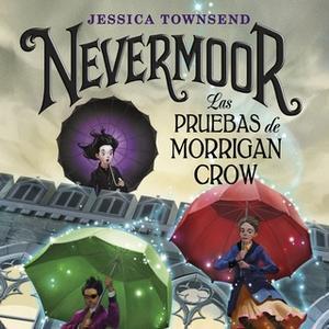 «Nevermoor. Las pruebas de Morrigan Crow» by Jessica Townsend