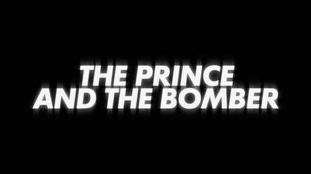 BBC - The Prince and the Bomber (2019)