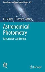 Astronomical Photometry: Past, Present, and Future (Repost)