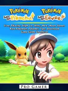 «Pokemon Lets Go: Evee, Pikachu, Silph Co, Shiny, Mew, Moon Stones, Rare Pokemon, Pokedex, Tips, Download, Game Guide Un