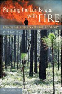 Painting the Landscape with Fire: Longleaf Pines and Fire Ecology (repost)