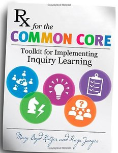 Rx for the Common Core: Toolkit for Implementing Inquiry Learning (repost)