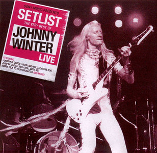 Johnny Winter - Setlist: The Very Best Of Johnny Winter Live (2011/2013) [Re-Up]