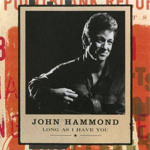 John Hammond - Long As I Have You (1998)