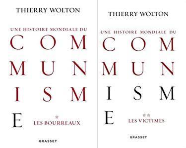 """Thierry Wolton, """"Une histoire mondiale du communisme"""", tomes 1&2"""