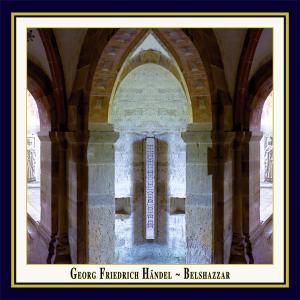 Handel under Jurgen Budday - Belshazzar (2011) [Official Digital Download 24bit/96kHz]