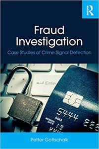 Fraud Investigation Case Studies of Crime Signal Detection