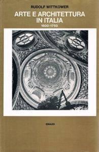 "Wittkower Rudolf, ""Arte e architettura in Italia 1600-1750"""